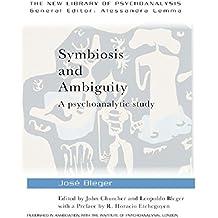 Symbiosis and Ambiguity: A Psychoanalytic Study