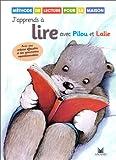 J'apprends à lire avec Pilou et Lalie - Méthode de lecture pour la maison
