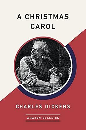 A Christmas Carol Amazonclassics Edition English Edition Ebook Dickens Charles Kindle Shop