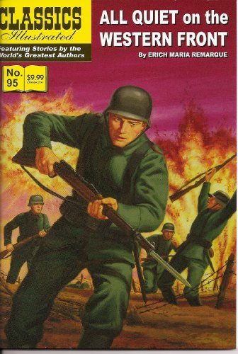 All Quiet on the Western Front (Classics Illustrated, Volume 95)