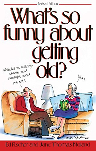 What's So Funny about Getting Old?
