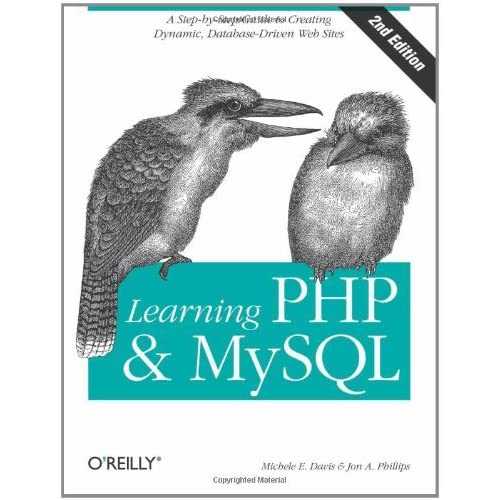 Learning PHP & MySQL: Step-by-Step Guide to Creating Database-Driven Web Sites by Michele E. Davis (2007-08-27)