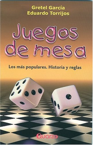 Juegos De Mesa/table Games: Los Mas Populares, Historias Y Reglas/the Most Popular, Stories And Regulations