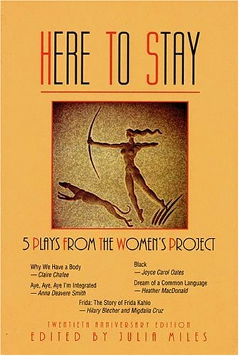 Here to Stay: Five Plays from the Women's Project: Twentieth Anniversary Edition