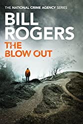 The Blow Out (The National Crime Agency Series Book 4)