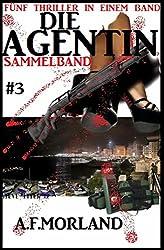 Die Agentin - Sammelband #3: Fünf Thriller in einem Band (Die Agentin Sammelband)