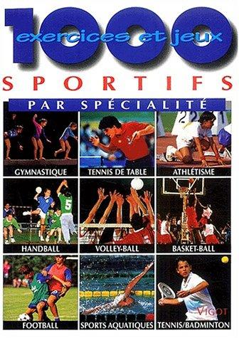 1000 exercices et jeux sportifs par spécialités par Bucher