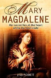 Mary Magdalene: Christianity's Hidden Goddess
