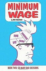 Minimum Wage Volume 2: So Many Bad Decisions by Bob Fingerman (2016-05-10)