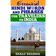 Essential Hindi Words And Phrases For Travelers To India (English Edition)