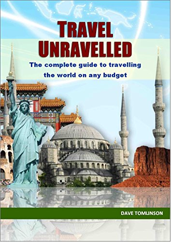 free kindle book Travel Unravelled: Backpacking for beginners – The ultimate guide on how to travel the world alone on a budget.