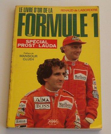 Le livre d'or de la formule 1. 1984 par Laborderie Renaud de