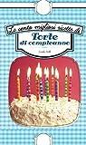 Le cento migliori ricette di torte di compleanno