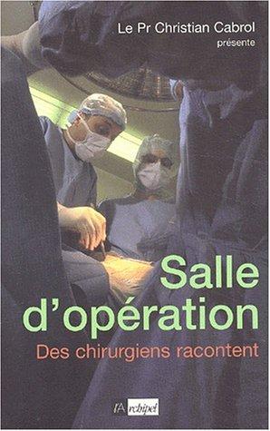 Salle d'opération : 18 histoires vécues