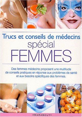 Trucs et conseils de médecins spécial femmes