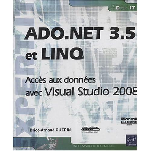 ADO.NET 3.5 et LINQ - Accès aux données avec Visual Studio 2008