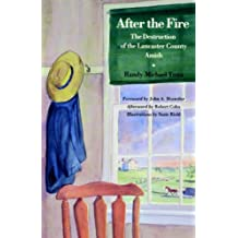 After the Fire: The Destruction of the Lancaster County Amish