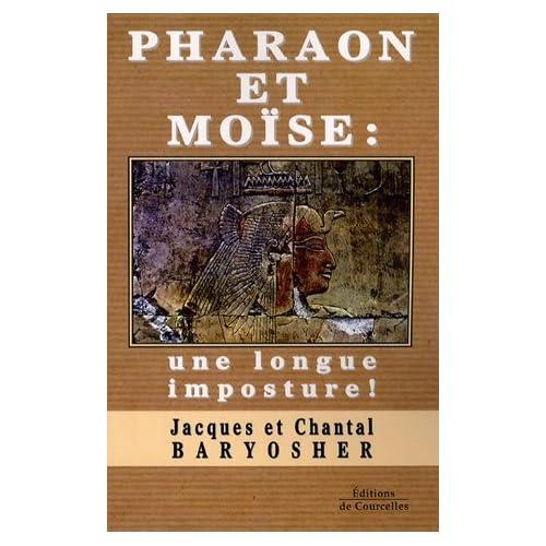 Pharaon et Moïse : une longue imposture !