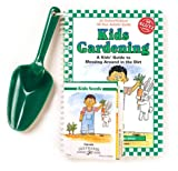 Kid's Gardening: A Kid's Guide to Messing Around in the Dirt/With Seeds, Shovel