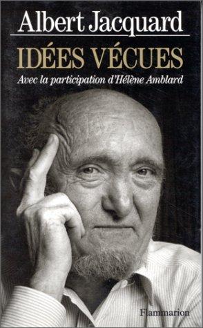Idées vécues par Albert Jacquard, Hélène Amblard