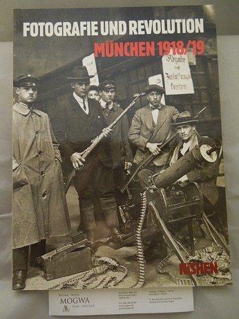 Fotografie und Revolution München 1918/19