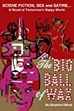 The Big Ball of Wax: A Novel of Tomorrow's Happy World (English Edition)