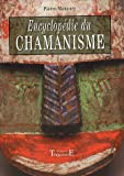 Encyclopédie du chamanisme - Techniques opératives de chamanisme traditionnel