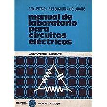 MANUAL DE LABORATORIO PARA CIRCUITOS ELECTRICOS. Traducción de Luis Ibáñez Morlán