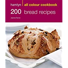 200 Bread Recipes: Hamlyn All Colour Cookbook