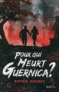 Pour qui meurt Guernica ? par Doudet