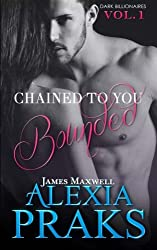 Chained to You: Bounded: Volume 1 (Dark Bilionaires)