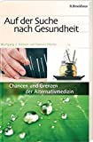 Auf der Suche nach Gesundheit: Chancen und Grenzen der Alternativmedizin - Wolfgang J. Bittner, Samuel Pfeifer