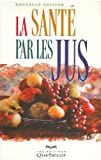 Telecharger Livres La sante par les jus (PDF,EPUB,MOBI) gratuits en Francaise