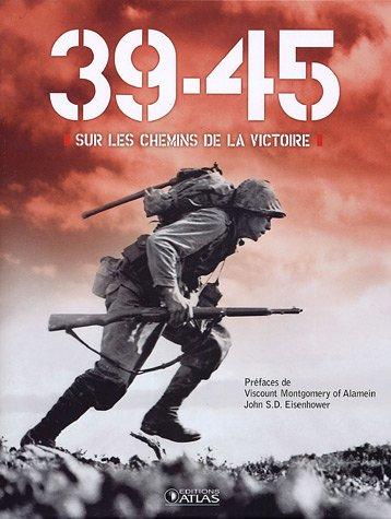 39-45 sur les chemins de la victoire