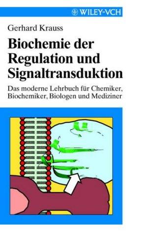Biochemie der Regulation und Signaltransduktion: Das moderne Lehrbuch für Chemiker, Biochemiker und Mediziner