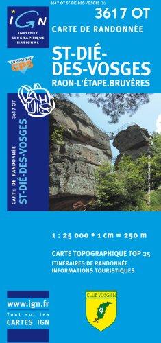 St-Dié-des-Vosges 1 : 25 000: Raon-L'Étape.Bruyères: IGN.3617OT