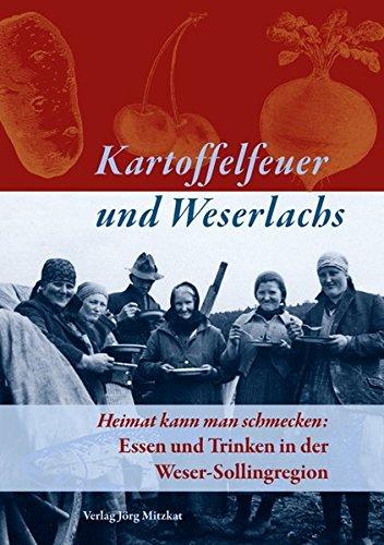 Kartoffelfeuer und Weserlachs: Essen und Trinken in der Weser-Sollingregion
