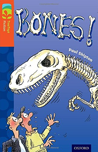 Oxford Reading Tree TreeTops Fiction: Level 13 More Pack A: Bones!