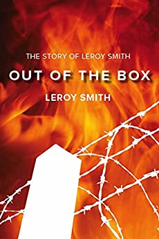 Out of the Box - The Story of Leroy Smith by [Smith, Leroy]