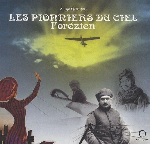 Les pionniers du ciel forézien par Serge Granjon