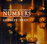 Universal History of Numbers: From Prehistory to the Invention of the Computer