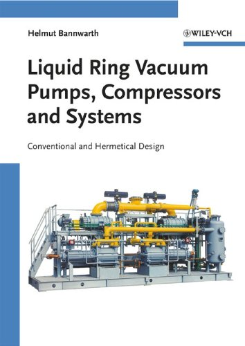 Liquid Ring Vacuum Pumps, Compressors and Systems: Conventional and Hermetic Design -