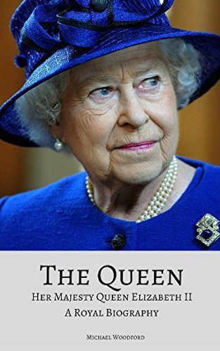 THE QUEEN: Her Majesty Queen Elizabeth II: A Royal Biography por Michael Woodford