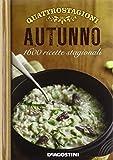 Scarica Libro Quattro stagioni Autunno 1600 ricette stagionali (PDF,EPUB,MOBI) Online Italiano Gratis