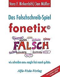 Das Falschschreib-Spiel fonetix: Wir schreiben ohne Regeln frei nach Gehör