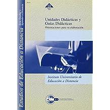 Unidades Didácticas y Guías Didácticas En La Uned (ESTUDIOS DE EDUCACIÓN A DISTANCIA)