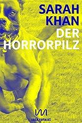 Der Horrorpilz: Eine unbefriedigte Geschichte (Kindle Single)