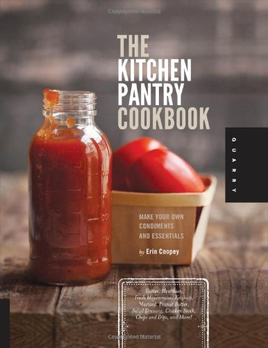 the-kitchen-pantry-cookbook-make-your-own-condiments-and-essentials-tastier-healthier-fresh-mayonnai