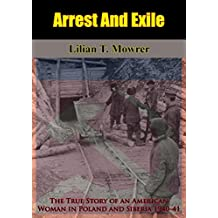 Arrest And Exile: The True Story of an American Woman in Poland and Siberia 1940-41 (English Edition)
