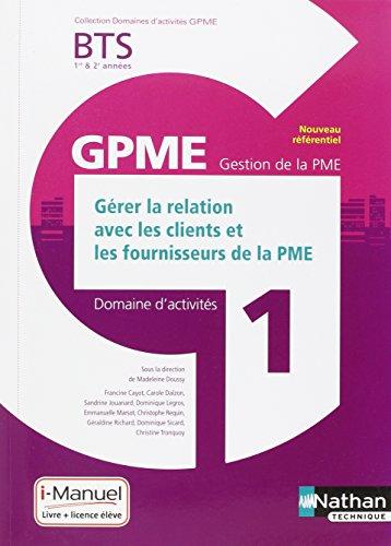 Domaine d'activité 1 - Gérer la Relation avec les Clients et les Fournisseurs de la PME par Francine Cayot